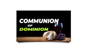 Communion of Dominion
